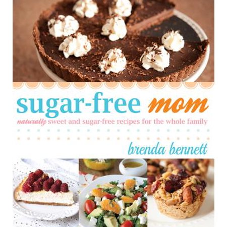 Sugar-Free Mom Naturally Sweet and Sugar-Free Recipes for the Whole Family](Halloween Sweet Snack Recipes)