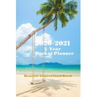2020-2021 Beautiful Tropical Island Beach 2-Year Pocket Planner : Simplified Monthly Calendar Planner - Planner Starting January 2020 - December 2021 Monthly Pocket Size Schedule Organizer Notebook Journal 6x9