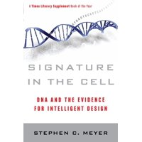 Signature in the Cell: DNA and the Evidence for Intelligent Design (Paperback)