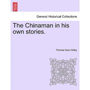 The Chinaman in His Own Stories.