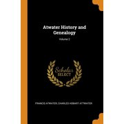 Atwater History and Genealogy; Volume 2 Paperback