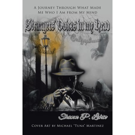 Strangers' Voices in My Head: A Journey Through What Made Me Who I Am from My Mind (Paperback) ()