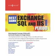 The Best Damn Exchange, SQL and IIS Book Period - eBook