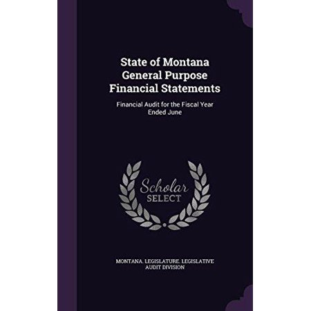 State Of Montana General Purpose Financial Statements  Financial Audit For The Fiscal Year Ended June