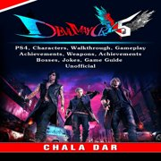 Devil May Cry 5 V, PS4, Characters, Walkthrough, Gameplay, Achievements, Weapons, Achievements, Bosses, Jokes, Game Guide Unofficial - Audiobook