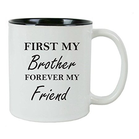 First My Brother Forever My Friend Coffee Mug with FREE Gift Box - Great Gift for Birthdays or Christmas Gift for Dad Brother Son Grandfather