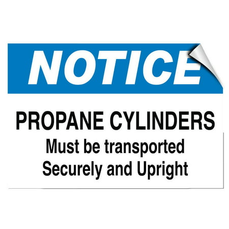 Traffic Signs - Notice - Propane Cylinders Transporte​d Securely And Upright 12 x 18 Magnet Sign Street Weather Approved - Upright Sign