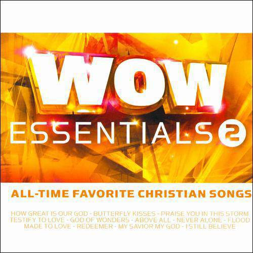 WOW Essentials 2: All-Time Favorite Christian Songs