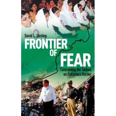 Frontier of Fear: Confronting the Taliban on Pakistan's Border