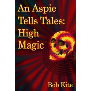 An Aspie Tells Tales: High Magic - eBook