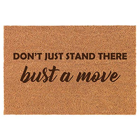 - Coir Door Mat Doormat Funny Don't Just Stand There Bust A Move