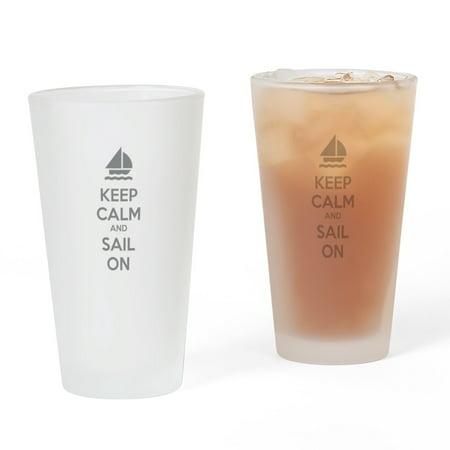 CafePress - Keep Calm And Sail On - Pint Glass, Drinking Glass, 16 oz. - Sail Glass