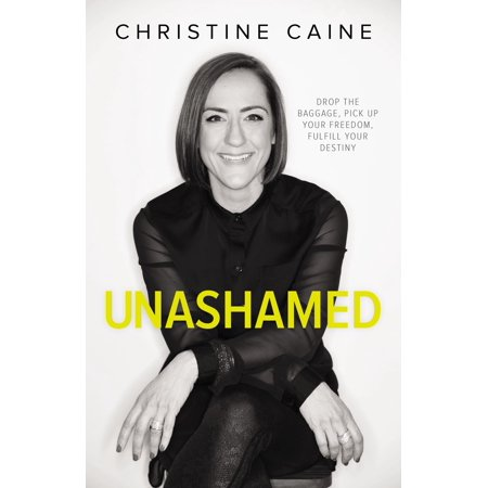 Unashamed : Drop the Baggage, Pick Up Your Freedom, Fulfill Your Destiny - Pick Up Ideas