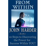 From Within 10 Steps to Discovering the Power for Success Within You - eBook