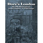 Dore's London : All 180 Illustrations from London, a Pilgrimage