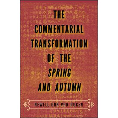 SUNY Series in Chinese Philosophy and Culture (Paperback): The Commentarial Transformation of the Spring and Autumn (Paperback) (Chinese Express Sand Springs)