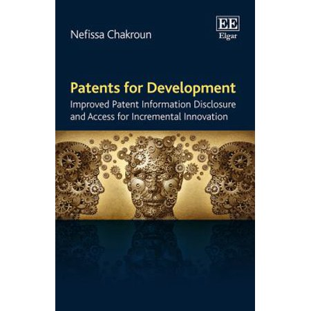 Patents For Development  Improved Patent Information Disclosure And Access For Incremental Innovation