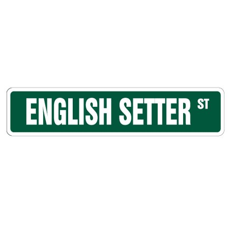 ENGLISH SETTER Street Sign Childrens Name Room Sign | Indoor/Outdoor |  24