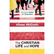 Christian Life and Hope : Christian Belief for Everyone