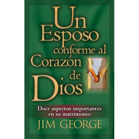 Un Esposo Conforme Al Corazón de Dios (Un Corazon Conforme Al Corazon De Dios)