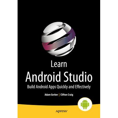 Learn Android Studio : Build Android Apps Quickly and