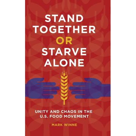 Stand Together or Starve Alone : Unity and Chaos in the U.S. Food (Best Food In Don T Starve Together)