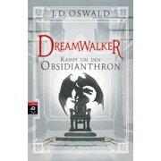 Dreamwalker - Kampf um den Obsidianthron - eBook