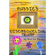 Pussies: Disemboweling Trump - eBook