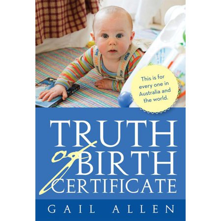 Truth of Birth Certificate - eBook (Birth Certificates Records)