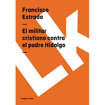 El Cristiano Y Halloween (El militar cristiano contra el padre Hidalgo -)