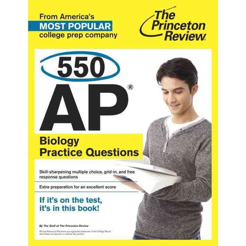 The Princeton Review 550 AP Biology Practice Questions