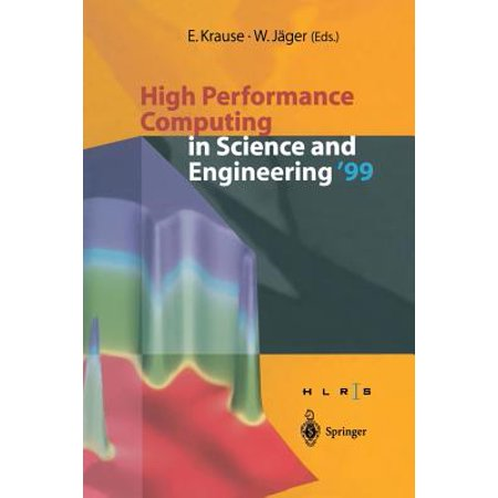 High Performance Center - High Performance Computing in Science and Engineering '99 : Transactions of the High Performance Computing Center Stuttgart (Hlrs) 1999