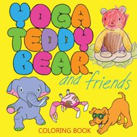 Yoga Teddy Bear and Friends : Coloring Book
