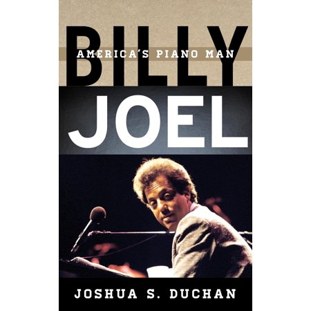 Tempo: A Rowman & Littlefield Music Series on Rock, Pop, and: Billy Joel: America's Piano Man (Hardcover)