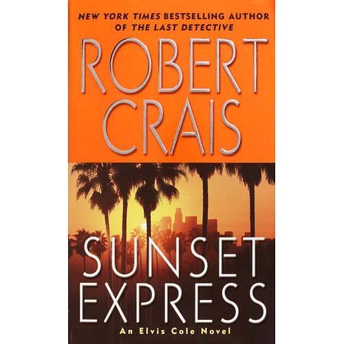 Sunset Express: An Elvis Cole Novel
