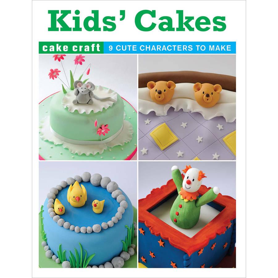 Guild of Master Craftsman Books: Kids' Cakes