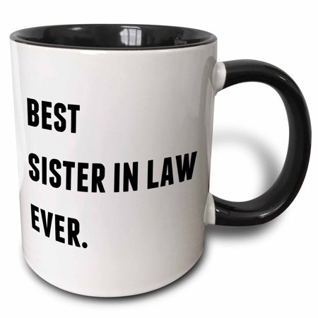 3dRose Best Sister In Law Ever, Black Letters On A White Background - Two Tone Black Mug,