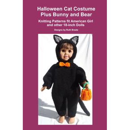 Halloween Cat Costume Plus Bunny and Bear, Knitting Patterns fit American Girl and other 18-Inch Dolls - eBook - Cat Halloween Costume Pattern
