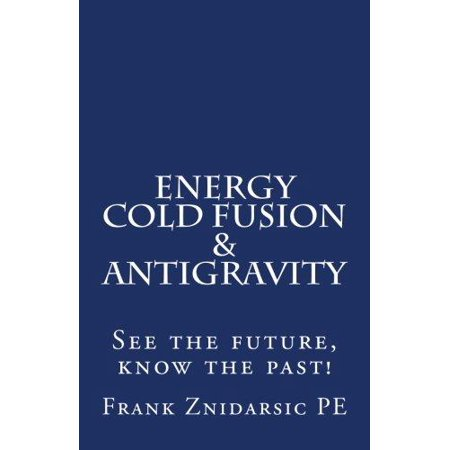 Energy  Cold Fusion    Antigravity  Znidarsic Science Books