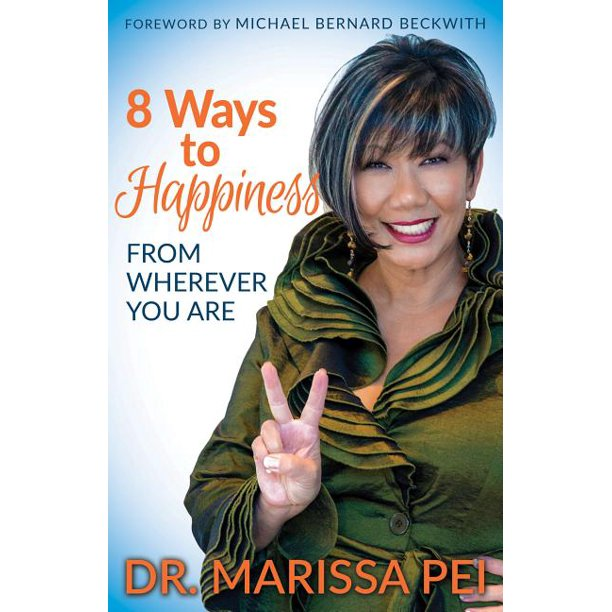 8 Ways to Happiness: From Wherever You Are (Paperback)