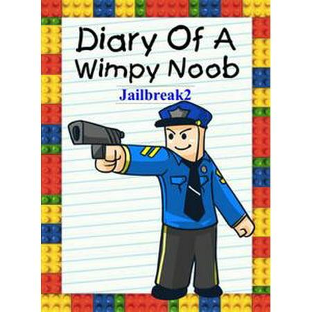 Diary Of A Wimpy Noob: Jailbreak 2 - eBook