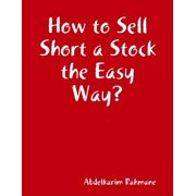 How to Sell Short a Stock the Easy Way? - eBook