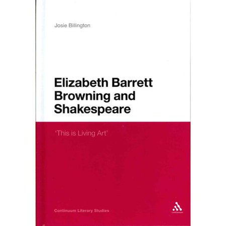 Elizabeth Barrett Browning and Shakespeare: This Is Living Art by