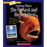 A True Book: Extreme Places: The Darkest and the Brightest (a True Book: Extreme Places) (Paperback)