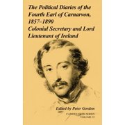 Camden Fifth: The Political Diaries of the Fourth Earl of Carnarvon, 1857-1890: Volume 35 (Hardcover)