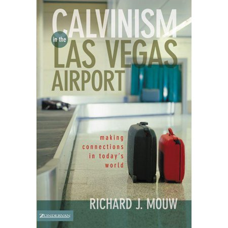 Calvinism in the Las Vegas Airport : Making Connections in Today's World ()