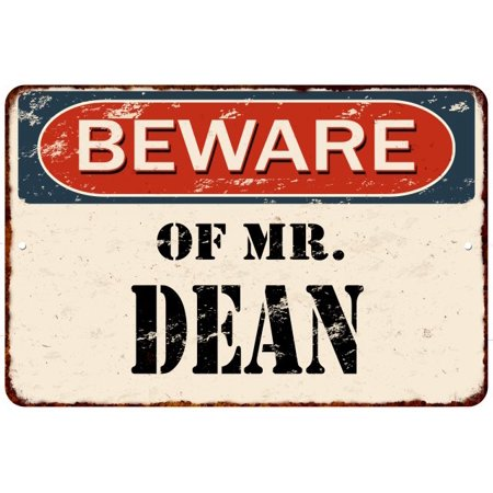 Dean Metal (BEWARE OF MR. DEAN Vintage Look Rusty Chic Home Wall Décor Metal Sign 8125391)