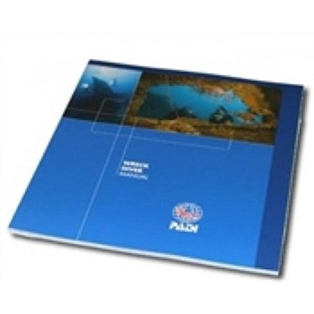Wreck Diver Specialty Manual, Wreck Diver Specialty Manual By Padi