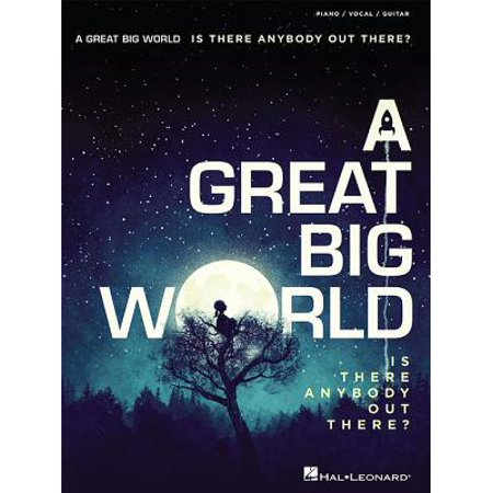 A Great Big World - Is There Anybody Out There? - (Oasis A Great Big World Piano Sheet Music)