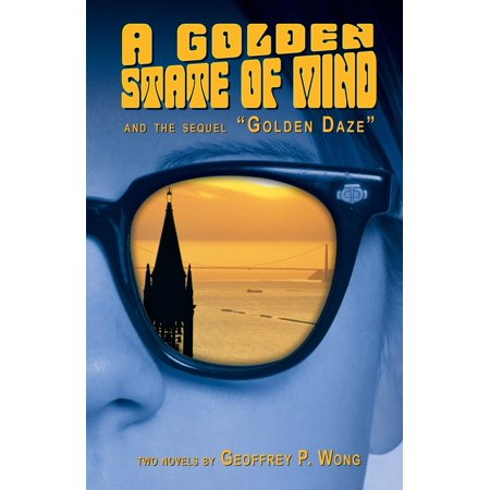 A Golden State of Mind and the Sequel Golden Daze : Two Novels by Geoffrey P. (Glory To The Lamb Chords Geoffrey Golden)